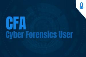 CFA – Cyber Forensics User