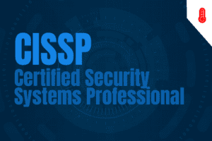 CISSP - Certified Security Systems Professional