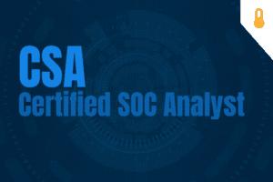 CSA – Certified SOC Analyst