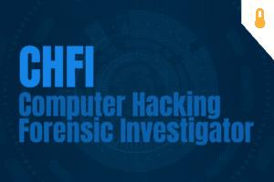 CHFI – Computer Hacking Forensic Investigator
