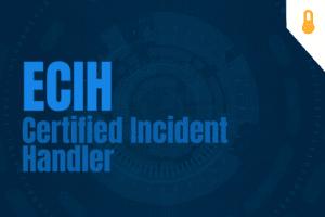 ECIH - EC-Council Certified Incident Handler